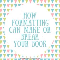howformattingcan-make-or-break-yourbook
